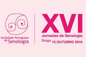 XVI Jornadas de Senologia| 15 Outubro 2016 | Braga